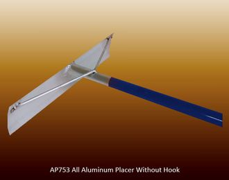 Aluminum placer without hook